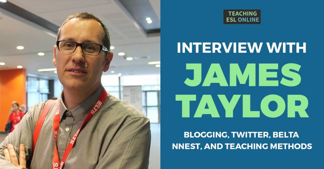 James Taylor Interview: Blogging, Twitter, English Teaching Methods, Non-Native Teachers and More!